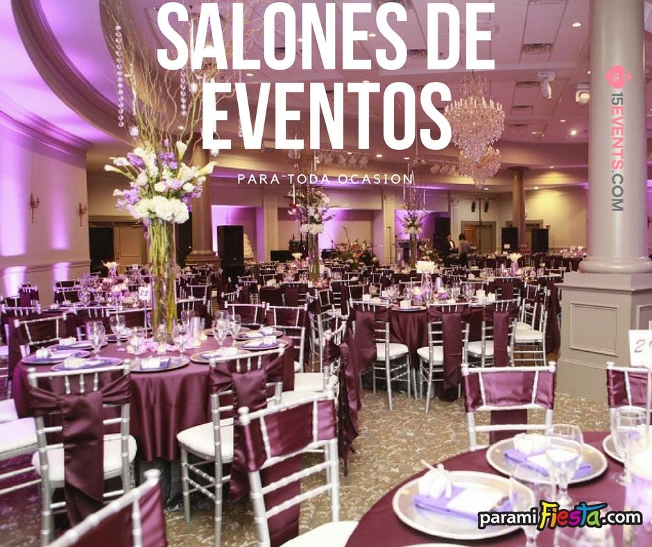Salones de Fiestas y Eventos para bodas y Quinceaneras